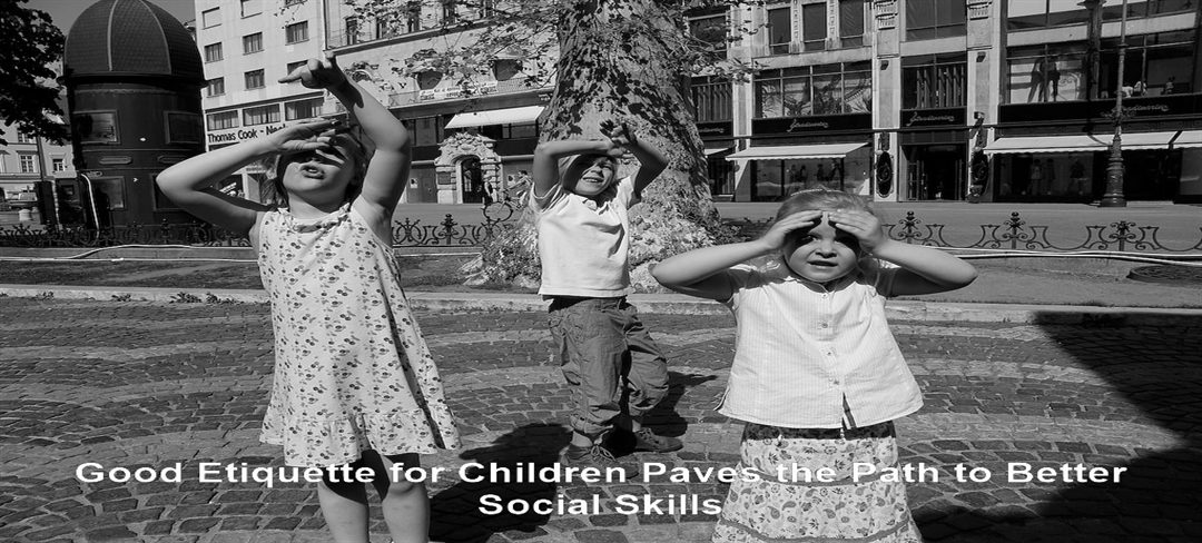 Good Etiquette for Children Paves the Path to Better Social Skills